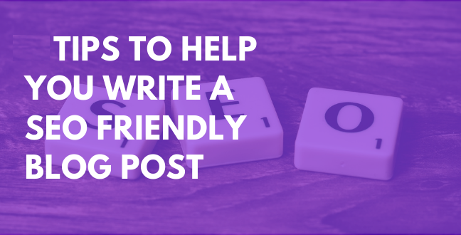 Some tips that helps you to write a SEO friendly blog post
