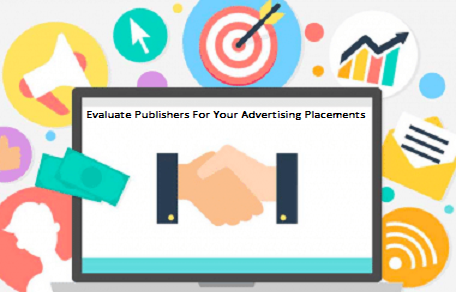 Best way to evaluate publishers for your advertising placements